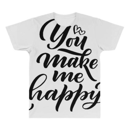 You Make Me Happy 1 All Over Men's T-shirt Designed By Dulart