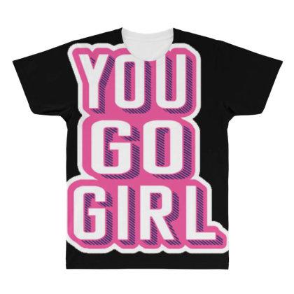 You Go Girl All Over Men's T-shirt Designed By Dulart