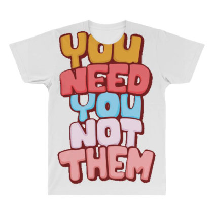 You Need You All Over Men's T-shirt Designed By Dulart