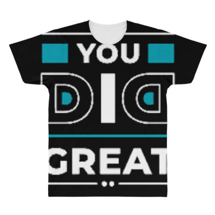 You Did Great All Over Men's T-shirt Designed By Dulart