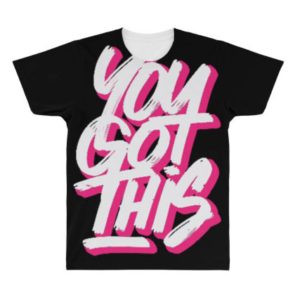 You Got This All Over Men's T-shirt Designed By Dulart