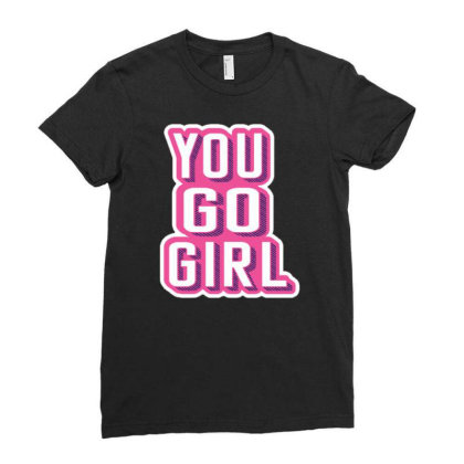 You Go Girl Ladies Fitted T-shirt Designed By Dulart