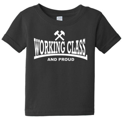 Working Class For Dark Baby Tee Designed By Smile 4ever