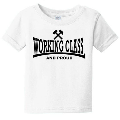 Working Class Baby Tee Designed By Smile 4ever