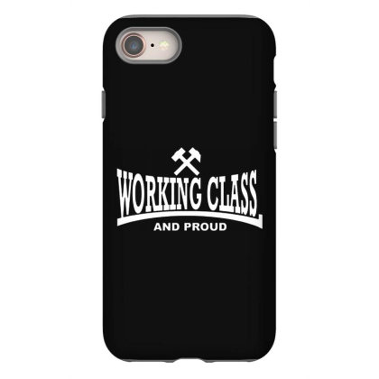 Working Class For Dark Iphone 8 Case Designed By Smile 4ever