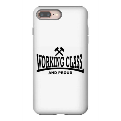 Working Class Iphone 8 Plus Case Designed By Smile 4ever