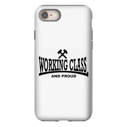 Working Class Iphone 8 Case Designed By Smile 4ever