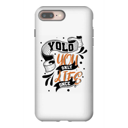 You Only Life Once Iphone 8 Plus Case Designed By Dulart
