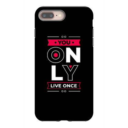 You Only Live Once 1 Iphone 8 Plus Case Designed By Dulart