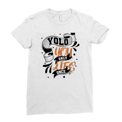You Only Life Once Ladies Fitted T-shirt Designed By Dulart