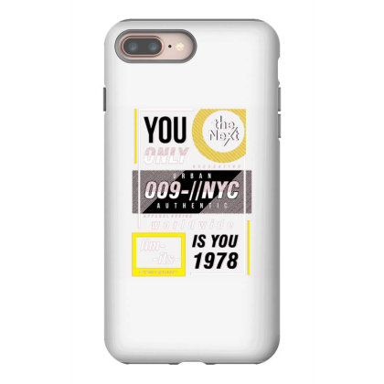You Only Is You Iphone 8 Plus Case Designed By Dulart