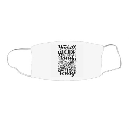 You Will Decide To Be Kind Or Poisonous Today Face Mask Rectangle Designed By Dulart