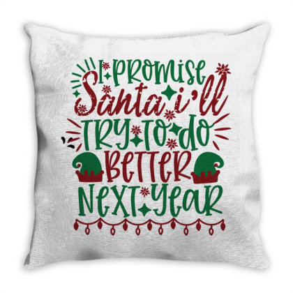 I Promise Santa Ill Try To Do Better Next Year Throw Pillow Designed By Chiks