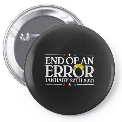 End Of An Error January 20th 2021 Pin-back Button Designed By Koopshawneen