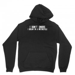 i don't snore i dream i'm a motorcycle Unisex Hoodie | Artistshot