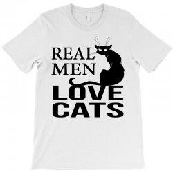 Real Men Love Cats T-Shirt | Artistshot