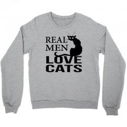 Real Men Love Cats Crewneck Sweatshirt | Artistshot