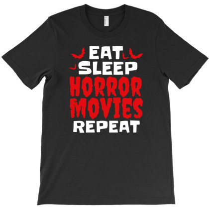 Eat, Sleep, Horror Movies, Repeat T-shirt Designed By Ismi