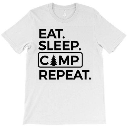 Eat, Sleep, Camp, Reperat T-shirt Designed By Ismi