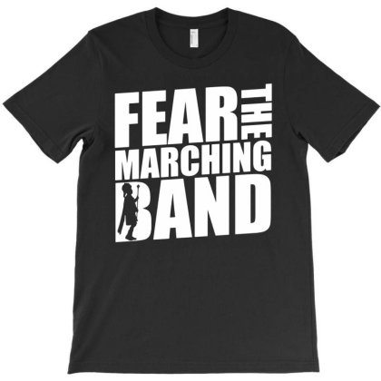 Fear The Marching Band T-shirt Designed By Ismi