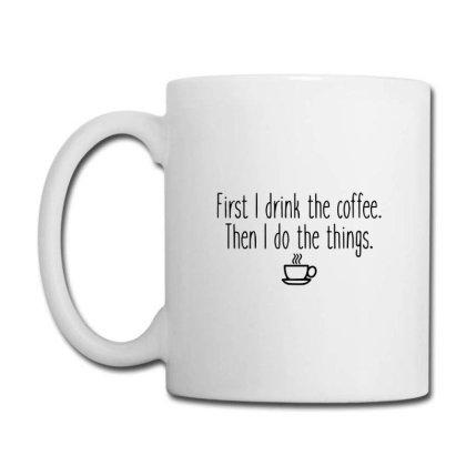First I Drink Coffee Mug Designed By Yusrizal_