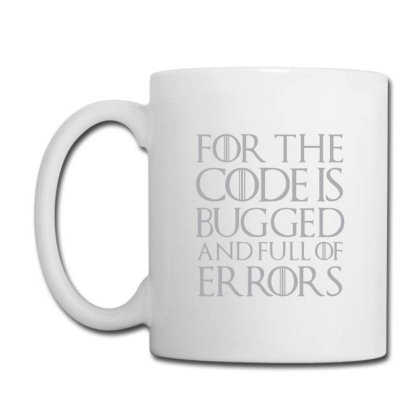 For The Code Is Bugged And Full Of Errors. Coffee Mug Designed By Yusrizal_