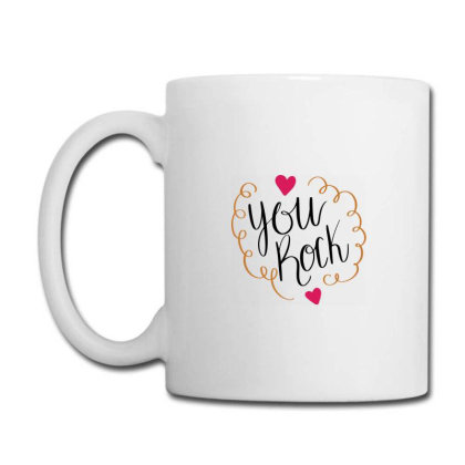 You Rock Coffee Mug Designed By Chiks