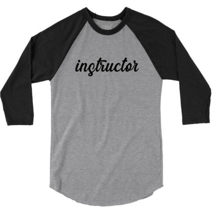 Instructor 3/4 Sleeve Shirt Designed By Chiks