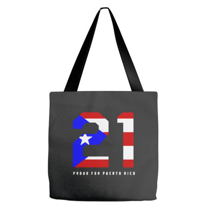 21 Proud For Puerto Rico Tote Bags Designed By Romeo And Juliet