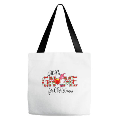 I'll Be Gnome For Christmas Tote Bags Designed By Smile 4ever