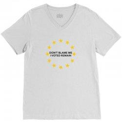 Don't Blame me, I voted remain - Living EU Flag V-Neck Tee   Artistshot