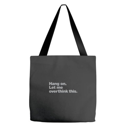 Hang On. Let Me Overthink This. Fitted Tote Bags Designed By Yusrizal_