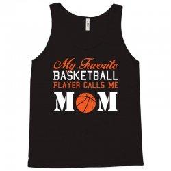 my favarite baskelball player calls me mom Tank Top | Artistshot