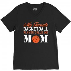 my favarite baskelball player calls me mom V-Neck Tee | Artistshot