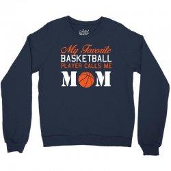 my favarite baskelball player calls me mom Crewneck Sweatshirt | Artistshot