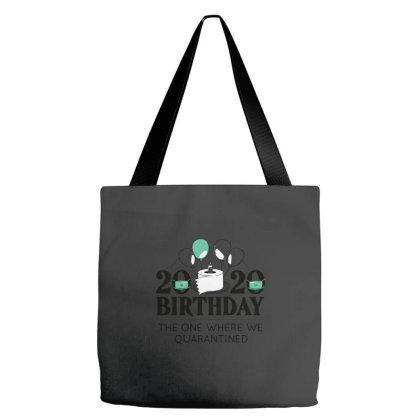 Happy Birthday 2020 Quarantine Funny Quote Tote Bags Designed By Yusrizal_