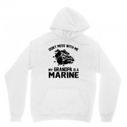 Don't Mess Wiht Me My Grandpa Is a Marine Unisex Hoodie | Artistshot