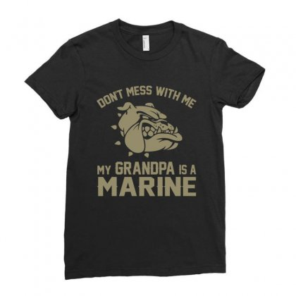 Don't Mess Wiht Me My Grandpa Is A Marine Ladies Fitted T-shirt Designed By Sabriacar
