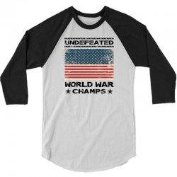 Undefeated World War Champs 3/4 Sleeve Shirt | Artistshot