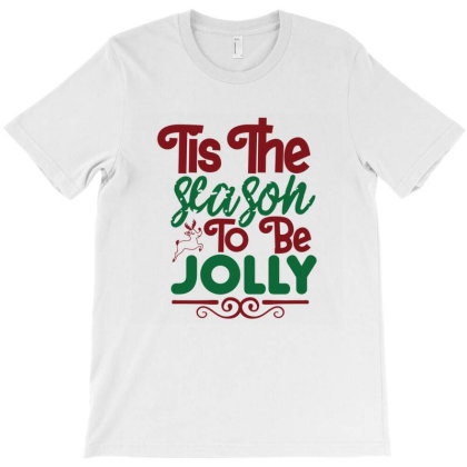 Tis The Season To Be Jolly T-shirt Designed By Chiks