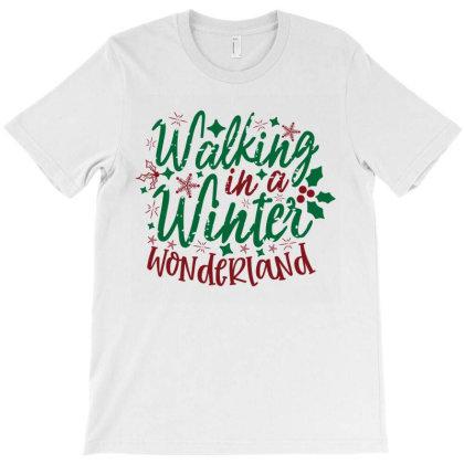 Walking In A Winter Wonderland T-shirt Designed By Chiks
