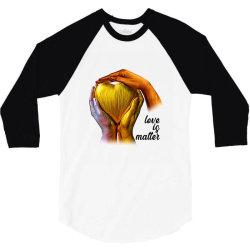 Love is Matter 3/4 Sleeve Shirt | Artistshot