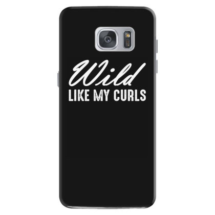 Wild Like My Curls Samsung Galaxy S7 Case Designed By Faical