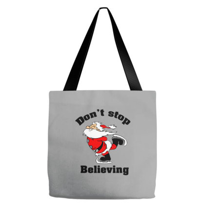 Don't Stop Believing, Father Christmas Tote Bags Designed By Hoainv