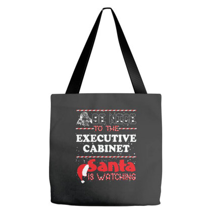 Be Nice To The Executive Cabinet Santa Is Watching, Santa Is Watching Tote Bags Designed By Hoainv