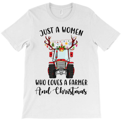 Just A Woman Who Loves A Farmer And Christmas T-shirt Designed By Hoainv