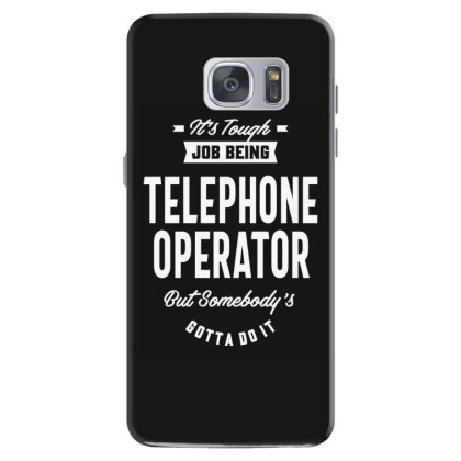 Telephone Operator Job Title Gift Samsung Galaxy S7 Case Designed By Cidolopez