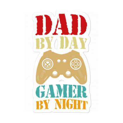 Dad By Day Gamer By Night Sticker Designed By Ashlıcar