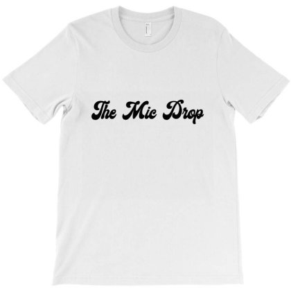 The Mic Drop Classic T Shirt T-shirt Designed By Jetspeed001