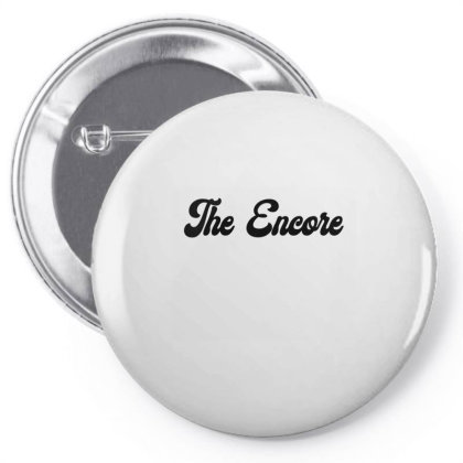 The Encore T Shirt Pin-back Button Designed By Jetspeed001